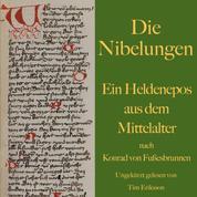 Die Nibelungen - Ein Heldenepos aus dem Mittelalter nach Konrad von Fußesbrunnen