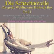 Die Schachnovelle – die große Weltliteratur Hörbuch Box, Teil 1 - Die größte Sammlung berühmter Erzählungen, Gedichte, Sagen und Märchen