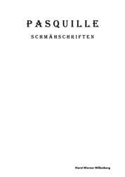 Pasquille - Schmähschriften