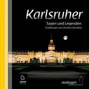 Karlsruher Sagen und Legenden - Stadtsagen Karlsruhe