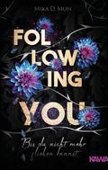 Mika D. Mon: Following You - Bis du nicht mehr fliehen kannst