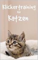 Thorsten Hawk: Klickertraining für Katzen