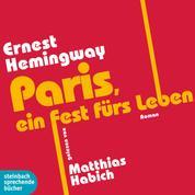 Paris, ein Fest fürs Leben (Ungekürzt)