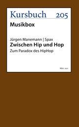 Zwischen Hip und Hop - Zum Paradox des HipHop