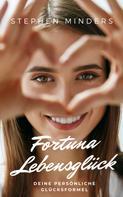 Stephen Minders: Fortuna: Lebensglück