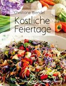 Christiane Brendel: Köstliche Feiertage