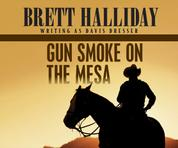 Gun Smoke on the Mesa (Unabridged)