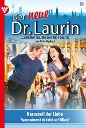 Der neue Dr. Laurin 51 – Arztroman - Karussell der Liebe