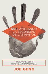 Replanteando la seguridad de las manos - Mitos, verdades y prácticas comprobadas