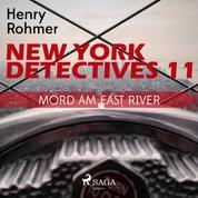 New York Detectives 11, 11: Mord am East River (Ungekürzt)
