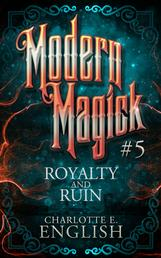 Royalty and Ruin - Modern Magick, 5
