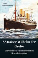 Jürgen Prommersberger: Kaiser Wilhelm der Große
