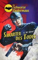 G. W. Jones: Die Schwarze Fledermaus 33: Samariter des Todes