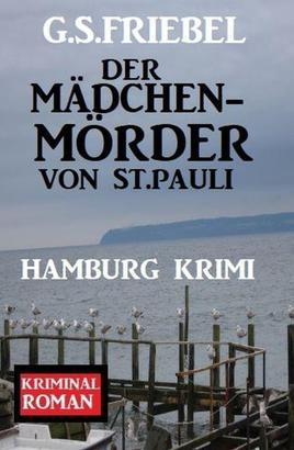 Der Mädchenmörder von St. Pauli: Hamburg Krimi