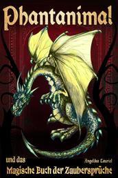 Phantanimal und das Magische Buch der Zaubersprüche - Fantasy-Roman