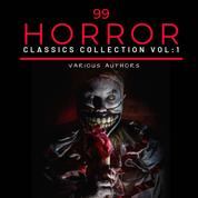 99 Classic Horror Short Stories, Vol. 1 - Works by Edgar Allan Poe, H.P. Lovecraft, Arthur Conan Doyle and many more!