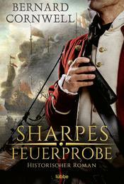 Sharpes Feuerprobe - Historischer Roman