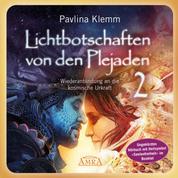 """Lichtbotschaften von den Plejaden Band 2 (Ungekürzte Lesung und Heilsymbol """"Seelenfreiheit"""") - Wiederanbindung an die kosmische Urkraft"""