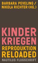Kinderkriegen - Reproduktion reloaded