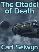 Carl Selwyn: The Citadel of Death