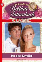 Bettina Fahrenbach Classic 8 – Liebesroman - Der neue Kavalier