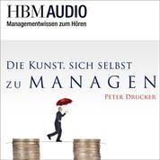Die Kunst, sich selbst zu managen - HBM Audio - Managementwissen zum Hören