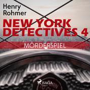 New York Detectives, 4: Mörderspiel (Ungekürzt)