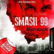 Blutrausch - Smash99, Folge 1 (Ungekürzt)