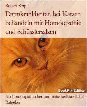 Darmkrankheiten bei Katzen behandeln mit Homöopathie und Schüsslersalzen