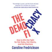 The Democracy Fix - How to Win the Fight for Fair Rules, Fair Courts, and Fair Elections (Unabridged)