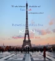 30 sehr bekannte Ausdrücke auf Französisch - mit Beispielen erklärt