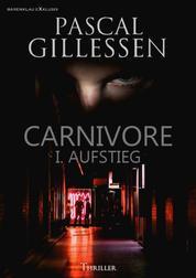 CARNIVORE: I. AUFSTIEG - Ein dystopischer Thriller