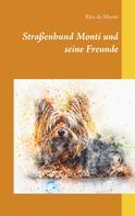Rita de Monte: Straßenhund Monti und seine Freunde