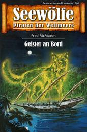 Seewölfe - Piraten der Weltmeere 697 - Geister an Bord