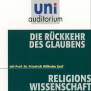Die Rückkehr des Glaubens - Religionswissenschaft