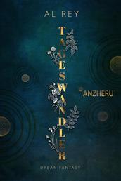 Tageswandler 2: Anzheru