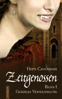 Hope Cavendish: Zeitgenossen - Gemmas Verwandlung (Bd. 1)