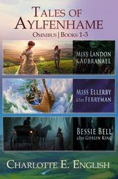 The Tales of Aylfenhame Compendium - Books 1-3