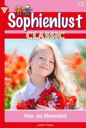 Sophienlust Classic 72 – Familienroman - Maja, das Blumenkind