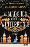Katherine Arden: Das Mädchen und der Winterkönig ★★★★★