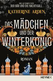Das Mädchen und der Winterkönig - Roman