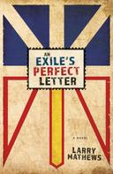 Larry Mathews: An Exile's Perfect Letter