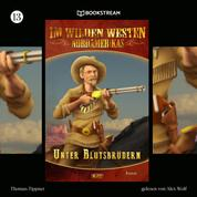 Unter Blutsbrüdern - Im Wilden Westen Nordamerikas, Folge 13 (Ungekürzt)