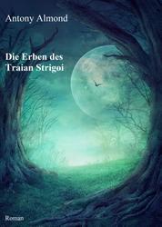 Die Erben des Traian Strigoi