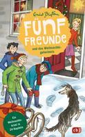 Enid Blyton: Fünf Freunde und das Weihnachtsgeheimnis ★★★★★