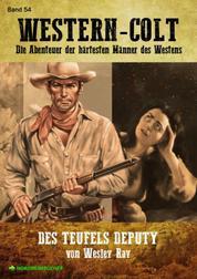 WESTERN-COLT, Band 54: DES TEUFELS DEPUTY - Die Abenteuer der härtesten Männer des Westens!