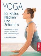 Patricia Römpke: Yoga für Kiefer, Nacken und Schultern