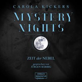 Zeit der Nebel - Mystery Nights, Band 3 (ungekürzt)
