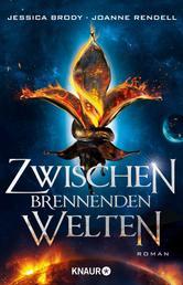 Zwischen brennenden Welten - Roman