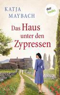 Katja Maybach: Das Haus unter den Zypressen ★★★★